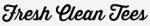 Fresh Clean Tees Coupon Codes & Deals 2021